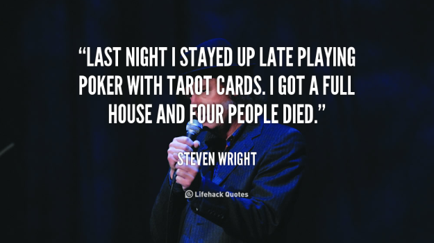 quote-steven-wright-last-night-i-stayed-up-late-playing-110269_4