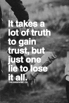 it-takes-a-lot-of-trust-to-gain-trust-but-just-one-lie-to-lose-it-all