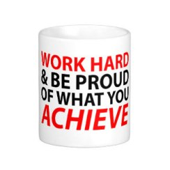 work_hard_and_be_proud_what_you_achieve_classic_white_coffee_mug-re2f58fefca344354b0badcba2049726e_x7jg5_8byvr_324