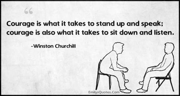 courage-is-what-it-takes-to-stand-up-and-speak