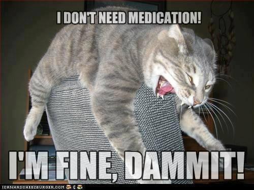 i-m-fine-i-don-t-need-no-medication